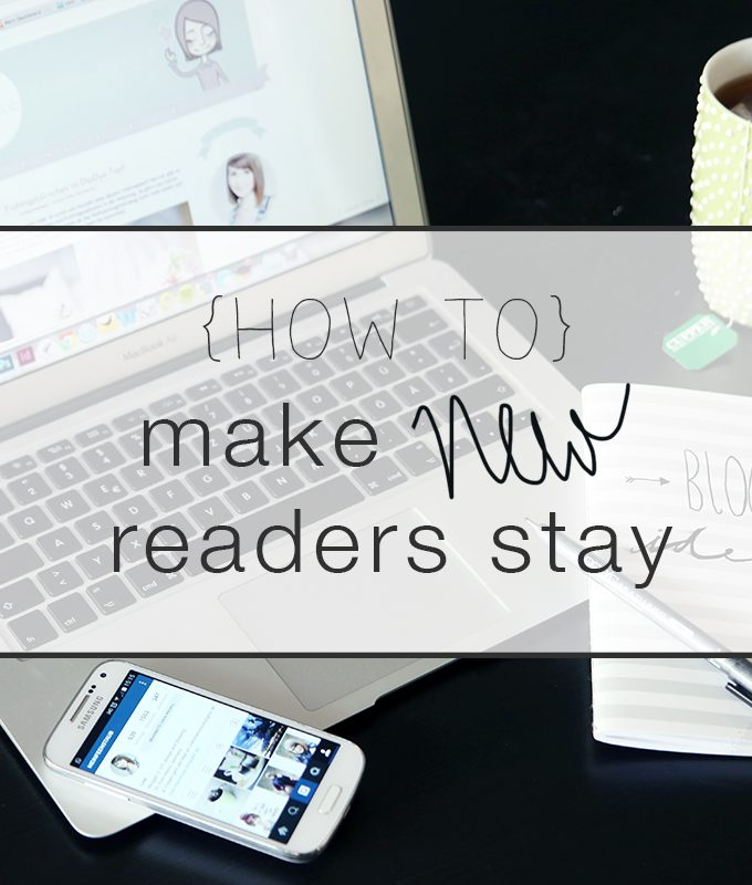 {Blogging-Tipps} Make new readers stay!