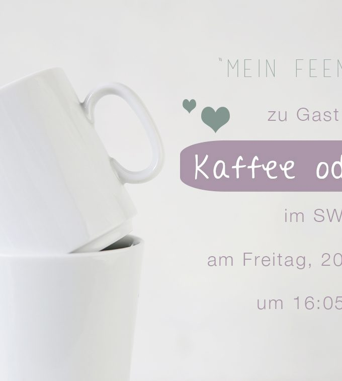 Live zu Gast bei Kaffee oder Tee {20. Februar}