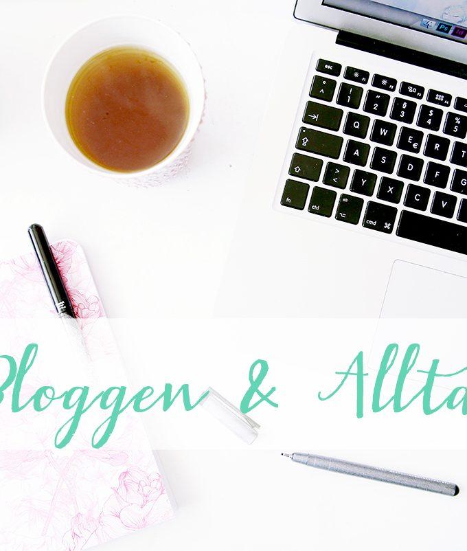 {Blogging | Schreibzeit} Alltag & Bloggen